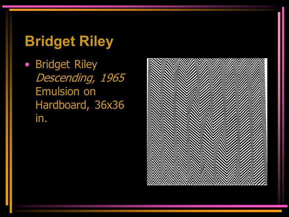 Bridget Riley Bridget Riley Descending, 1965 Emulsion on Hardboard, 36x36 in.
