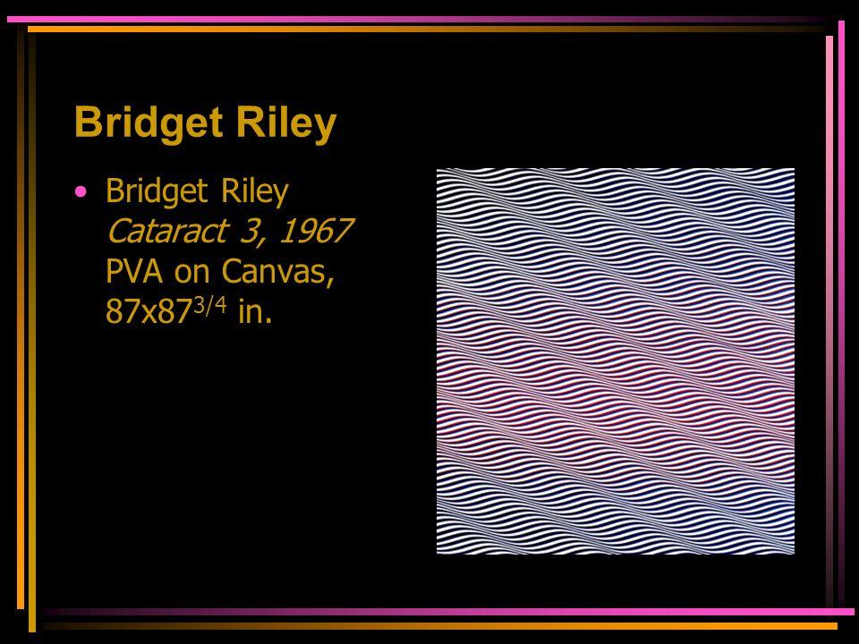 Bridget Riley Bridget Riley Cataract 3, 1967 PVA on Canvas, 87x87 3/4 in.