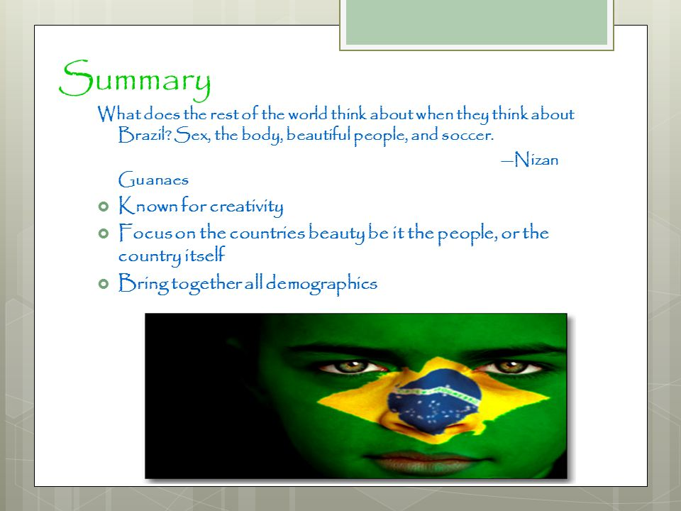 Summary What does the rest of the world think about when they think about Brazil.