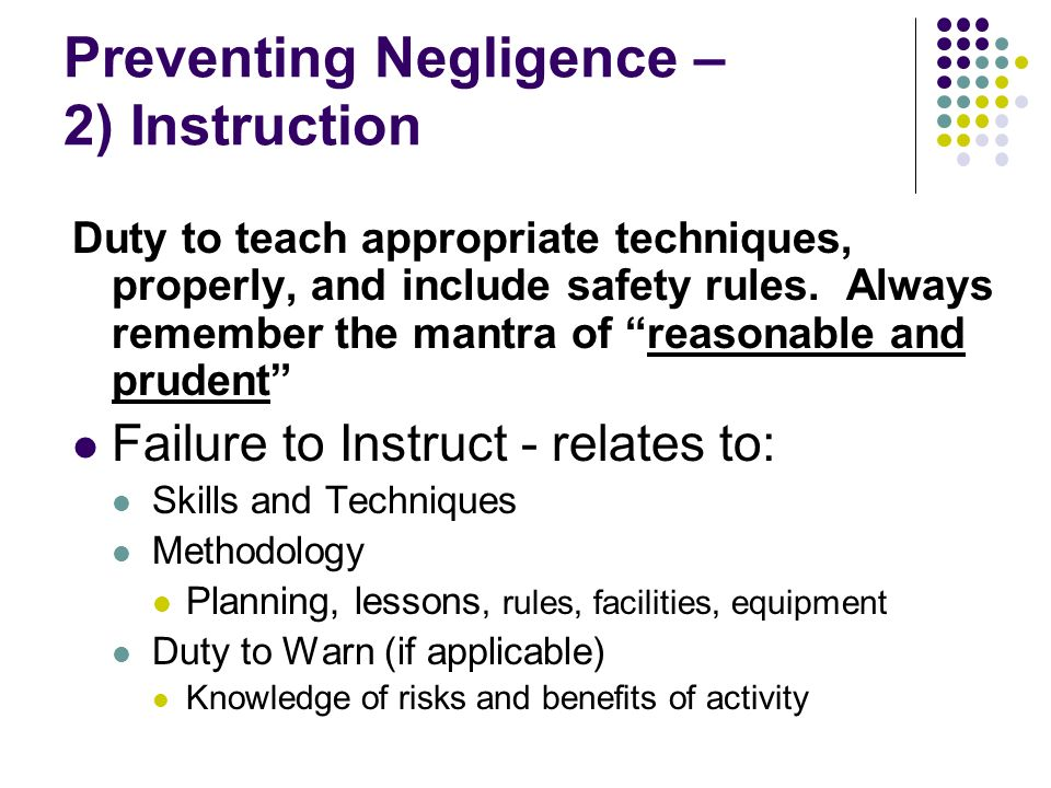 Duty to teach appropriate techniques, properly, and include safety rules.