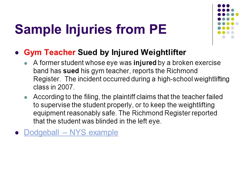 Gym Teacher Sued by Injured Weightlifter A former student whose eye was injured by a broken exercise band has sued his gym teacher, reports the Richmond Register.