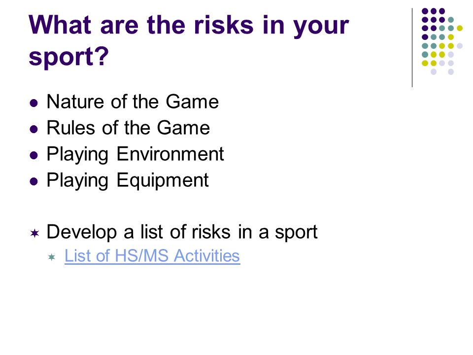 What are the risks in your sport.
