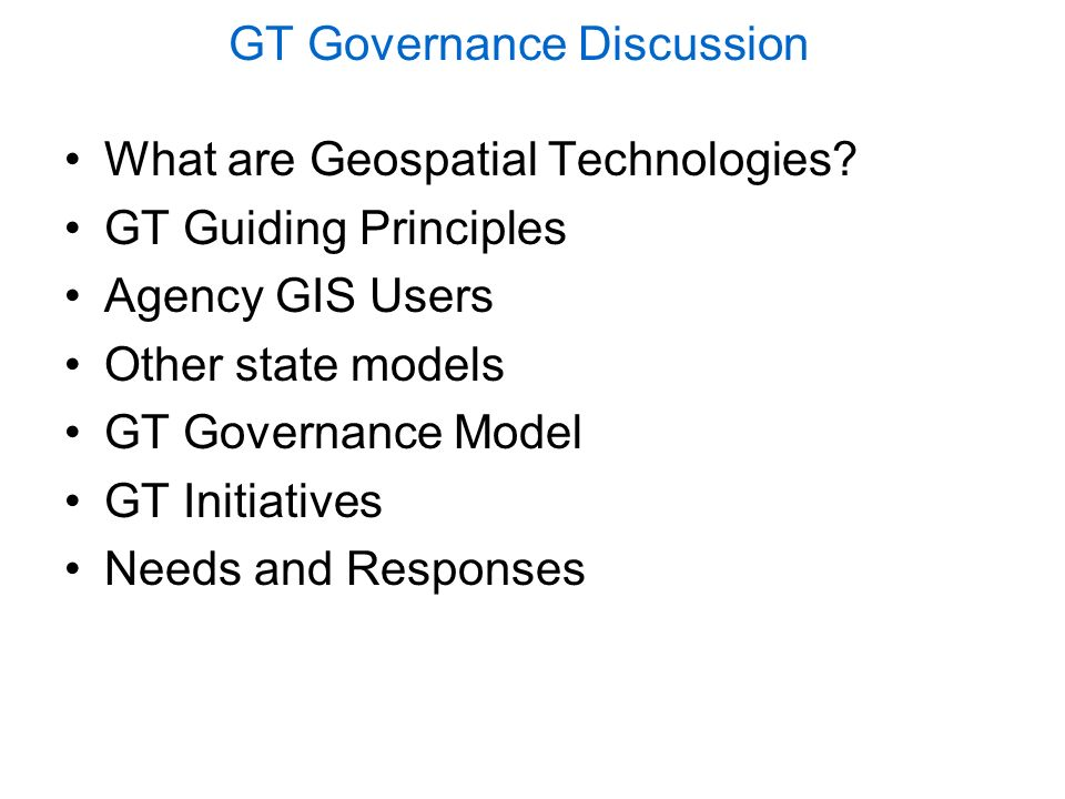 GT Governance Discussion What are Geospatial Technologies.