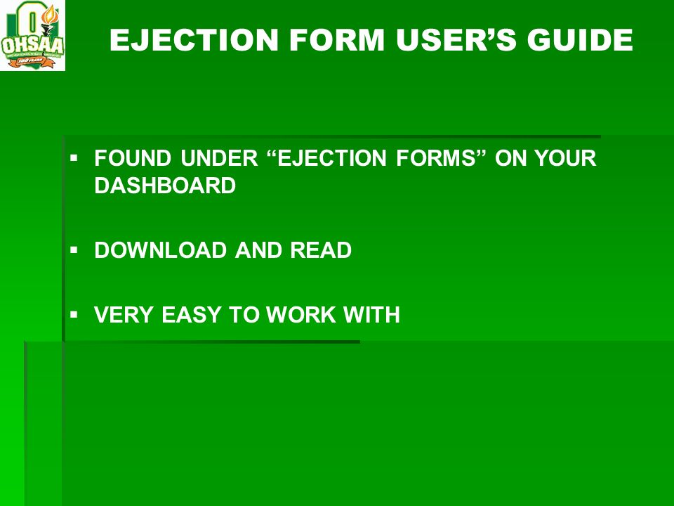 EJECTION FORM USERS GUIDE FOUND UNDER EJECTION FORMS ON YOUR DASHBOARD DOWNLOAD AND READ VERY EASY TO WORK WITH