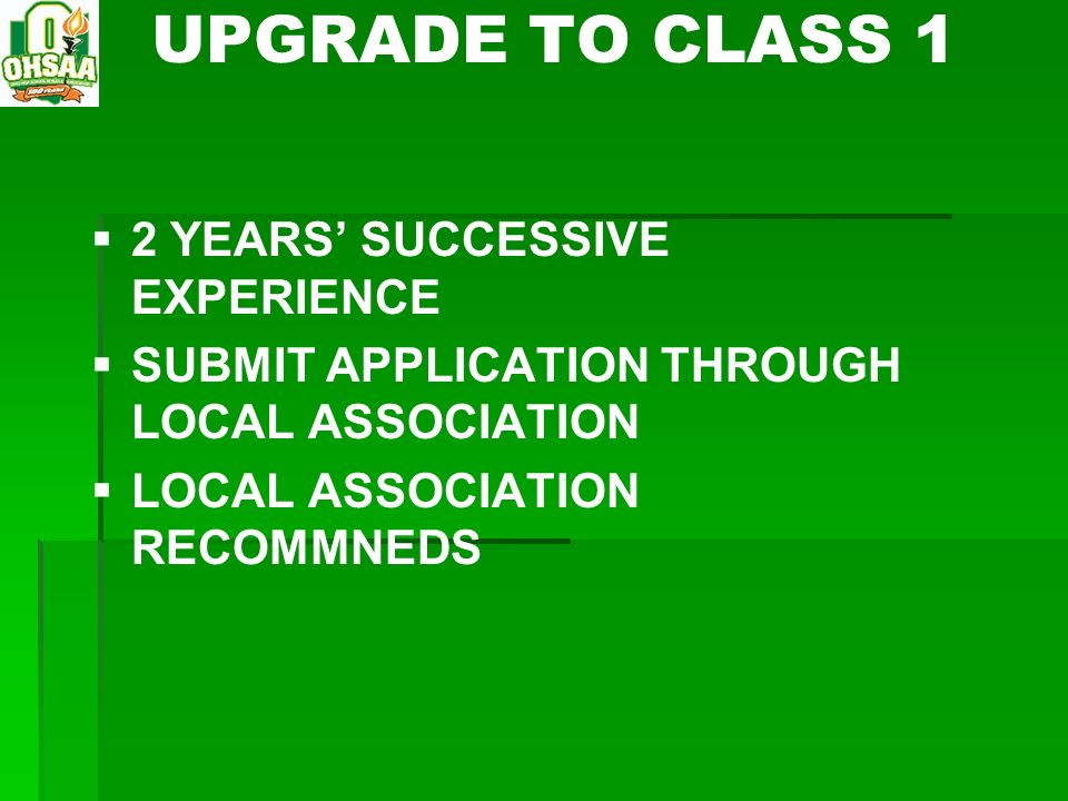 UPGRADE TO CLASS 1 2 YEARS SUCCESSIVE EXPERIENCE SUBMIT APPLICATION THROUGH LOCAL ASSOCIATION LOCAL ASSOCIATION RECOMMNEDS