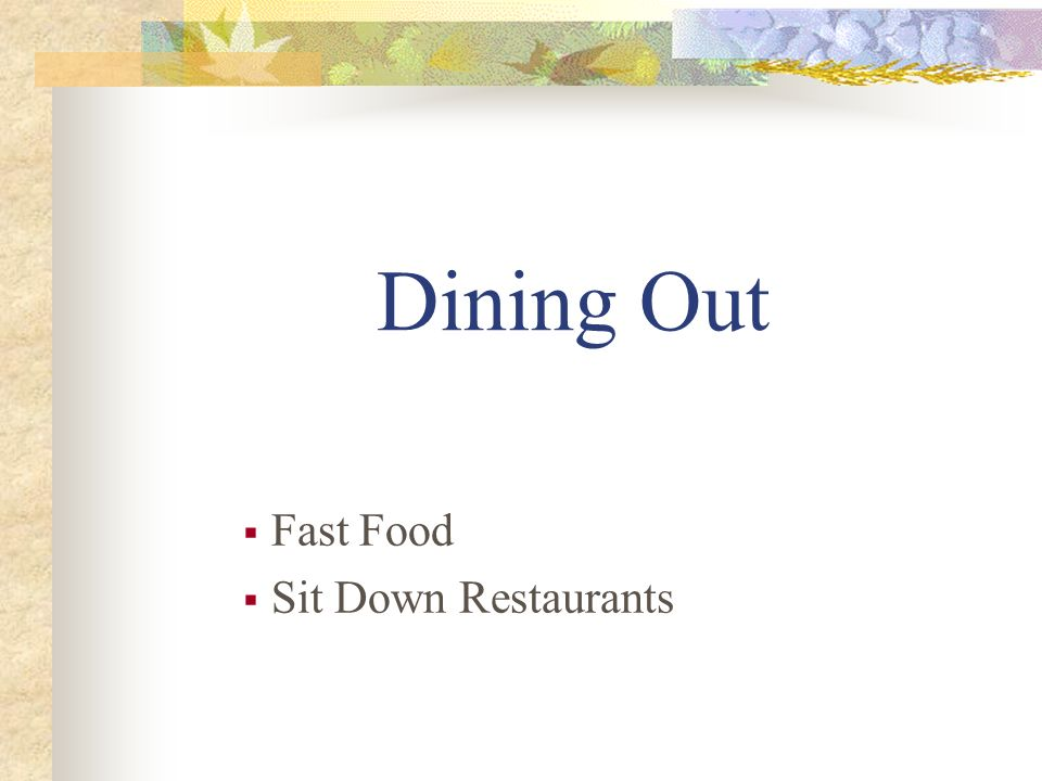 Dining Out Fast Food Sit Down Restaurants