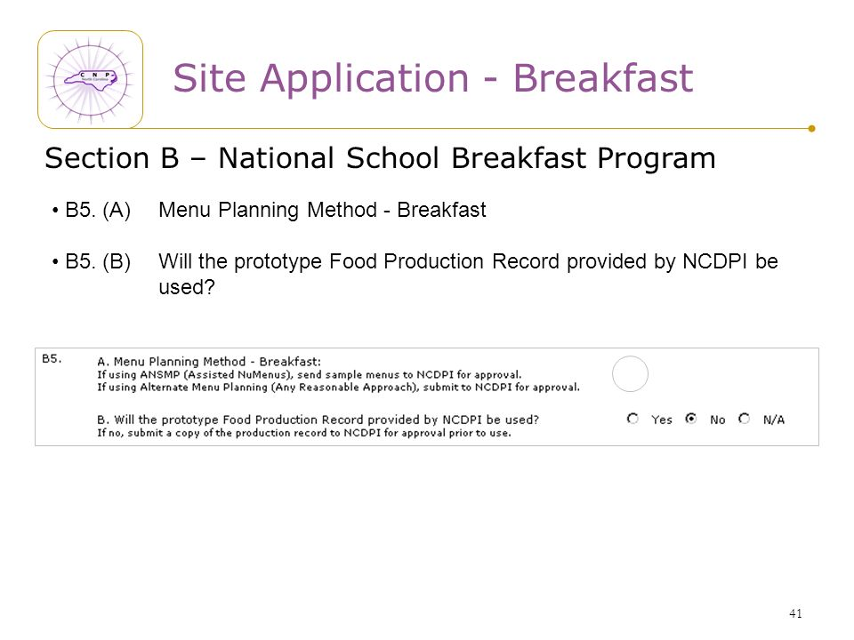 41 Section B – National School Breakfast Program B5. (A) Menu Planning Method - Breakfast B5. (B) Will the prototype Food Production Record provided b