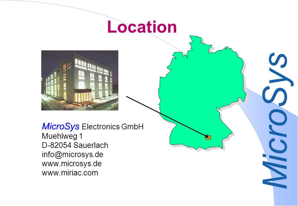 MicroSys Location MicroSys MicroSys Electronics GmbH Muehlweg 1 D-82054 Sauerlach info@microsys.de www.microsys.de www.miriac.com