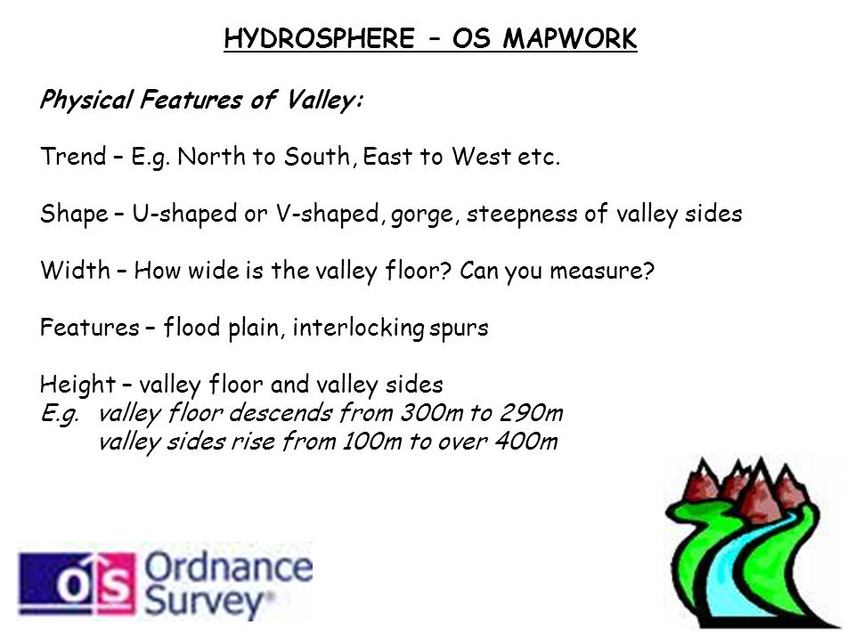 HYDROSPHERE – OS MAPWORK Physical Features of Valley: Trend – E.g.