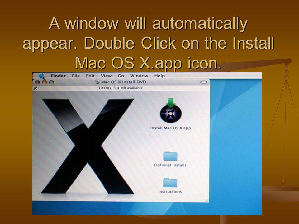 A window will automatically appear. Double Click on the Install Mac OS X.app icon.