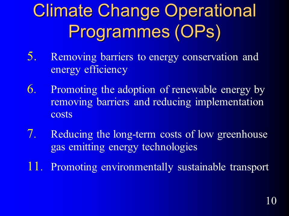 10 Climate Change Operational Programmes (OPs) 5.