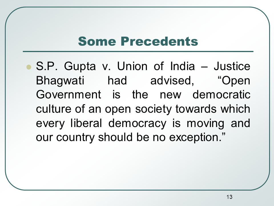 13 Some Precedents S.P. Gupta v.