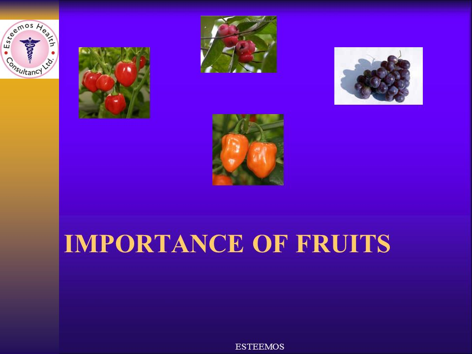IMPORTANCE OF FRUITS ESTEEMOS