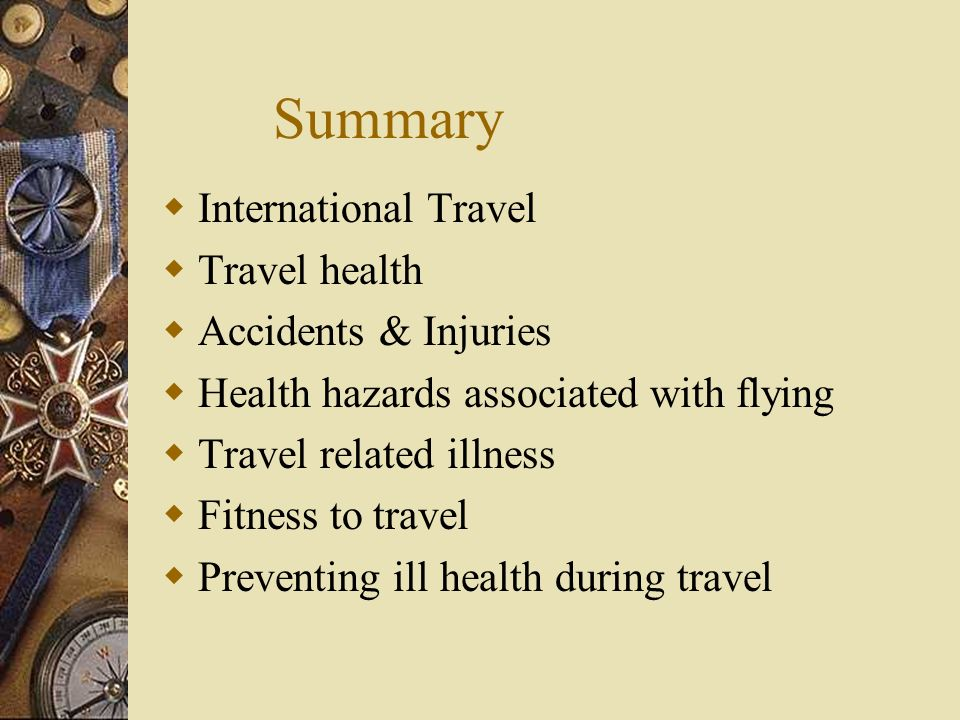 Travel Health – Risk assessment and prevention Dr Peter Tay MBBS; DTM RCPS(Glasg); MMed (OM); AFTM (Glasg); FAMS