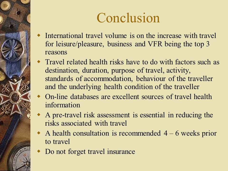Travel Insurance Cost of medical care overseas can be prohibitive Huge costs associated with medical evacuation, ranging from commercial flights to ch
