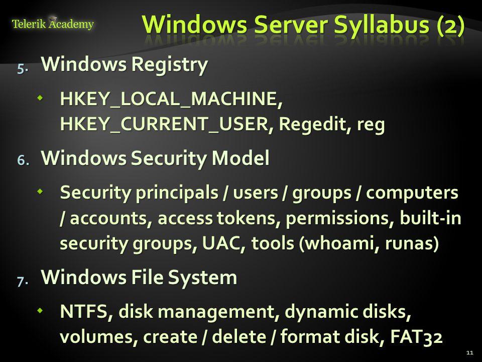 5. Windows Registry HKEY_LOCAL_MACHINE, HKEY_CURRENT_USER, Regedit, reg HKEY_LOCAL_MACHINE, HKEY_CURRENT_USER, Regedit, reg 6. Windows Security Model
