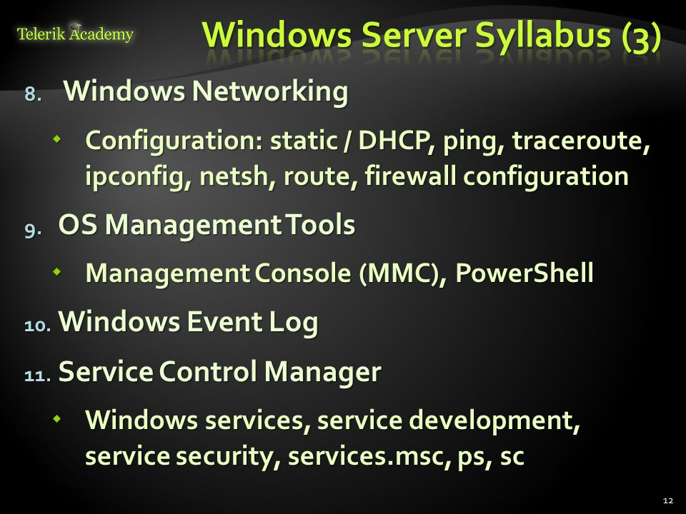 8. Windows Networking Configuration: static / DHCP, ping, traceroute, ipconfig, netsh, route, firewall configuration Configuration: static / DHCP, pin