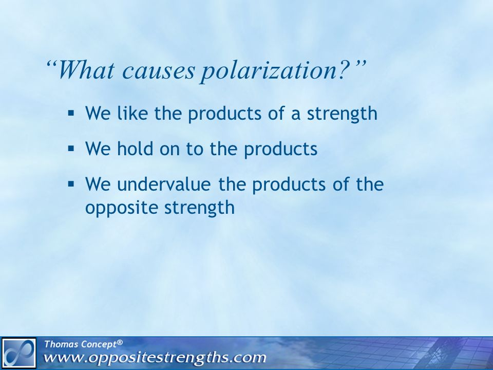 What causes polarization.