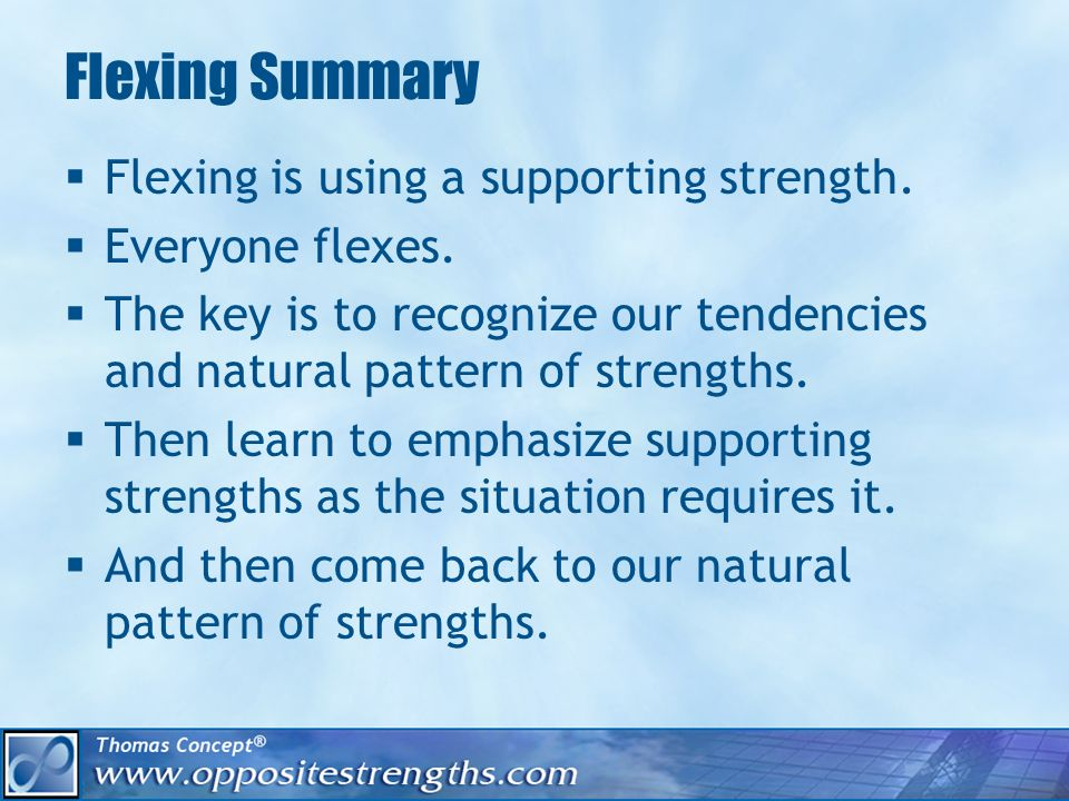 Flexing Summary Flexing is using a supporting strength.