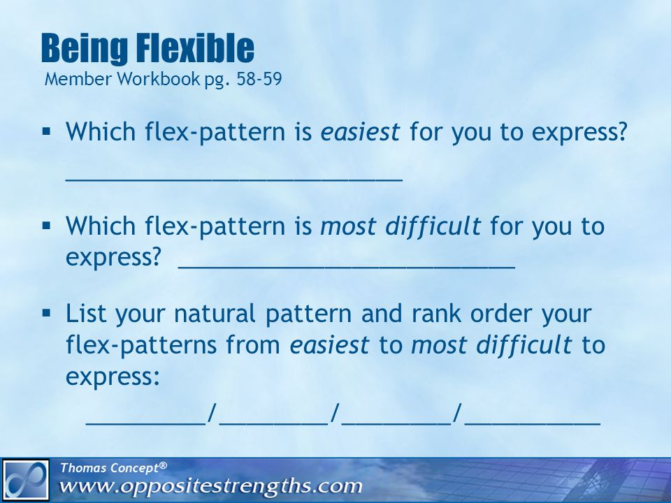 Being Flexible Which flex-pattern is easiest for you to express.