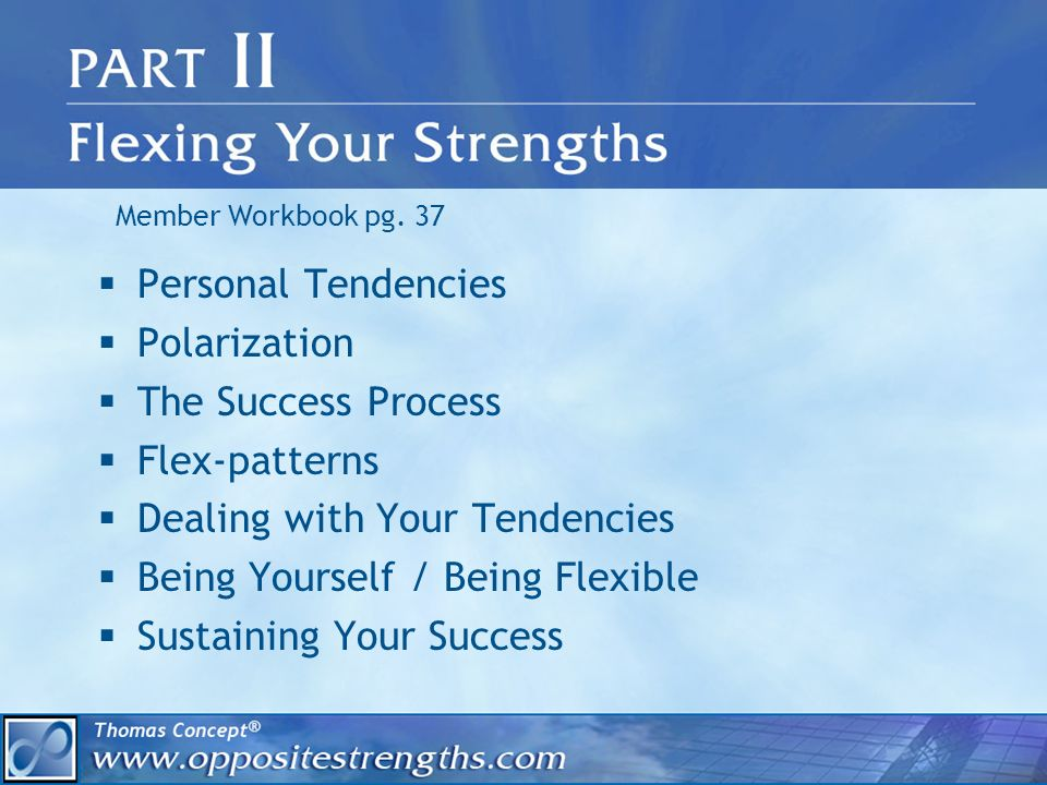 Dealing With Your Tendencies: Activity What strength are you emphasizing.