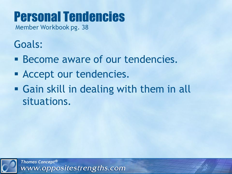 Dealing With Your Tendencies: Activity What problems does it cause.