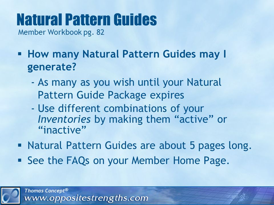 Natural Pattern Guides Member Workbook pg. 82 How many Natural Pattern Guides may I generate.