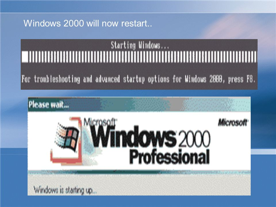 Windows 2000 will now restart..