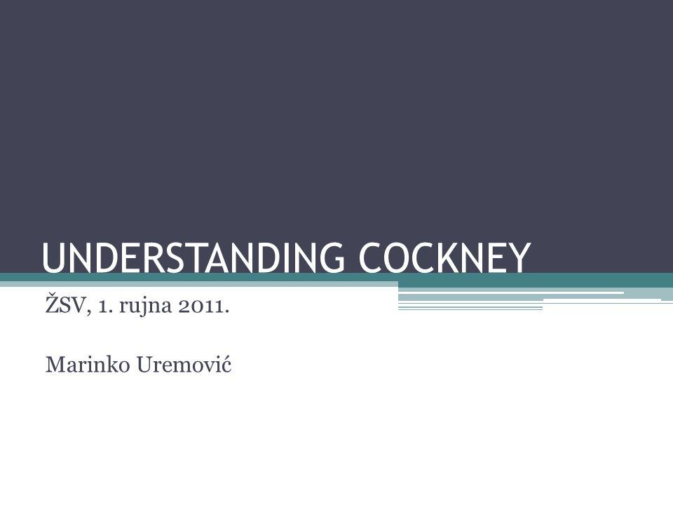UNDERSTANDING COCKNEY ŽSV, 1. rujna 2011. Marinko Uremović