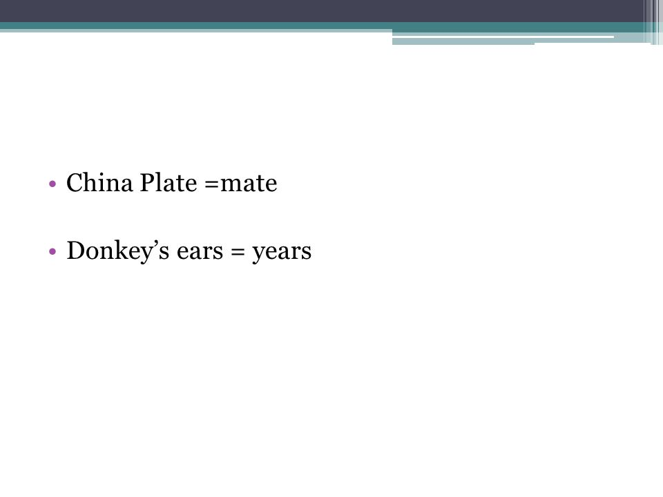 China Plate =mate Donkeys ears = years