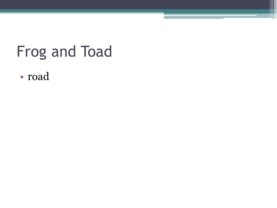Frog and Toad road