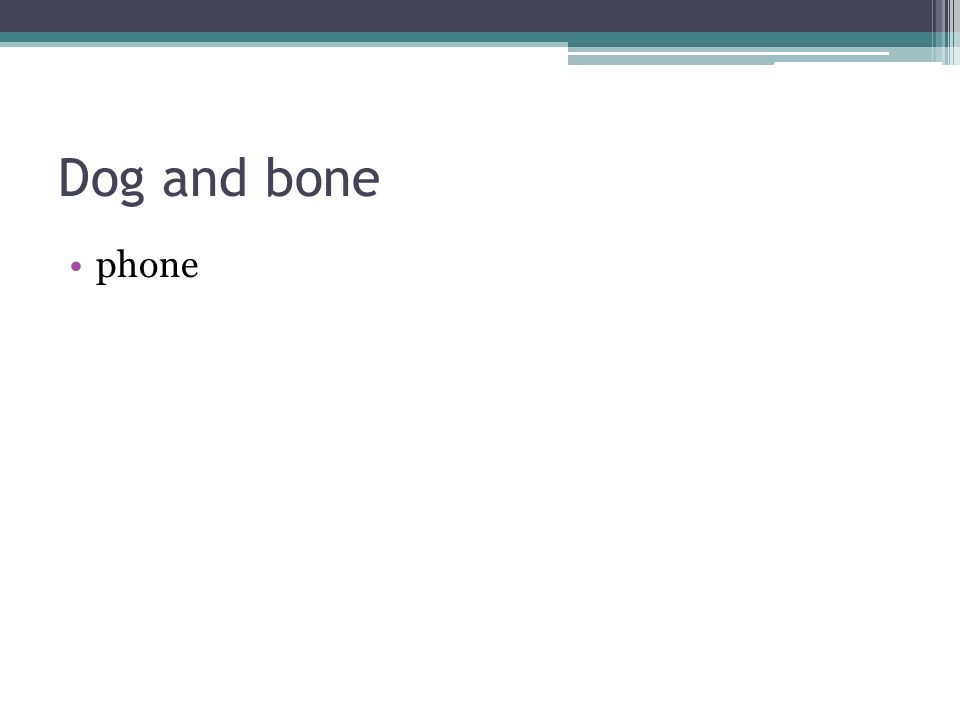 Dog and bone phone