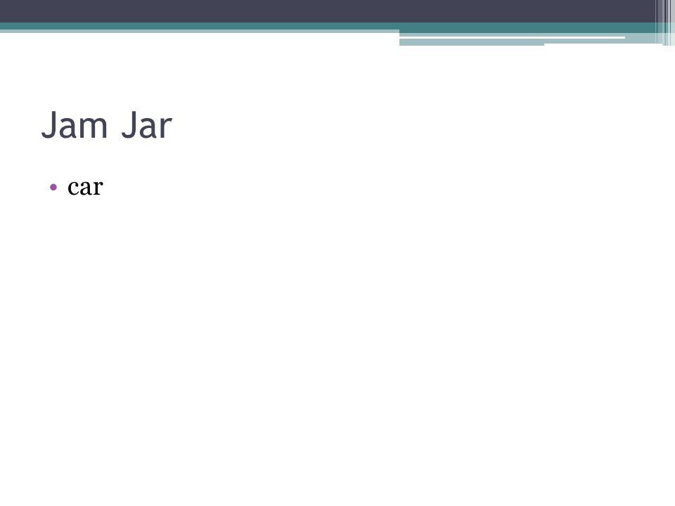 Jam Jar car
