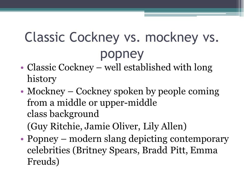 Classic Cockney vs.mockney vs.