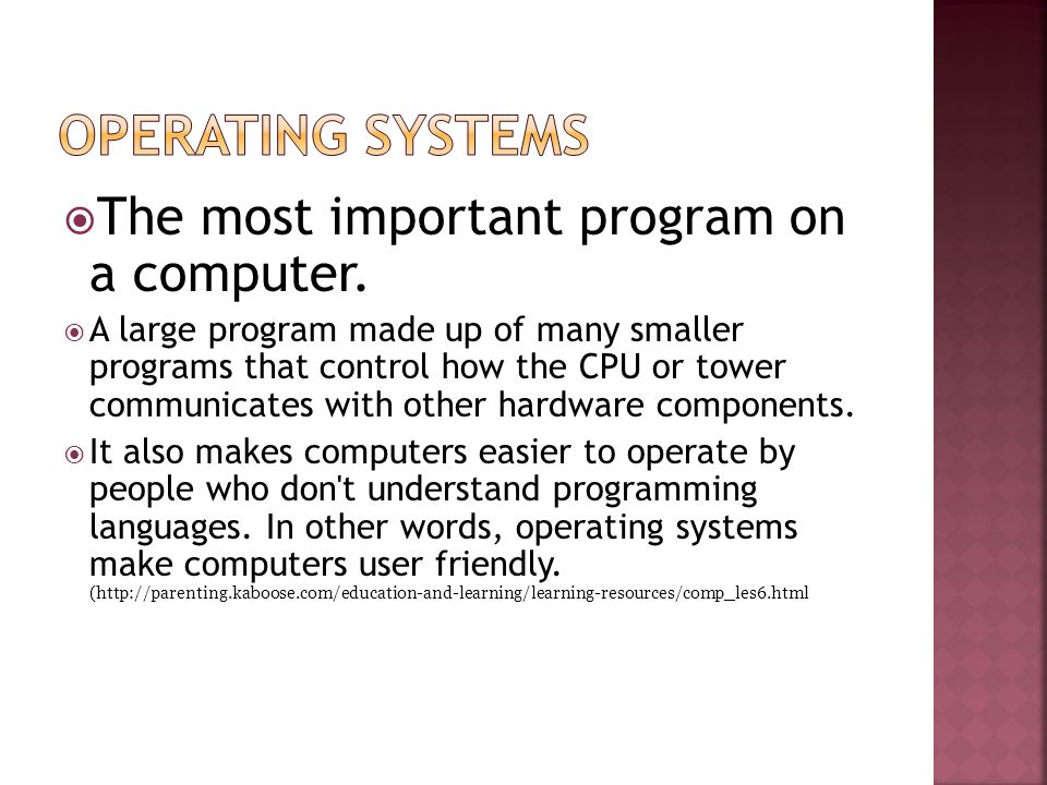 The most important program on a computer.