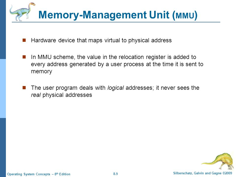 8.20 Silberschatz, Galvin and Gagne ©2009 Operating System Concepts – 8 th Edition Fragmentation External Fragmentation – total memory space exists to satisfy a request, but it is not contiguous Internal Fragmentation – allocated memory may be slightly larger than requested memory; this size difference is memory internal to a partition, but not being used Reduce external fragmentation by compaction Shuffle memory contents to place all free memory together in one large block Compaction is possible only if relocation is dynamic, and is done at execution time I/O problem Latch job in memory while it is involved in I/O Do I/O only into OS buffers