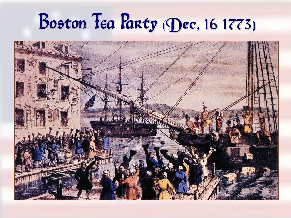 Boston Tea Party (Dec, 16 1773)