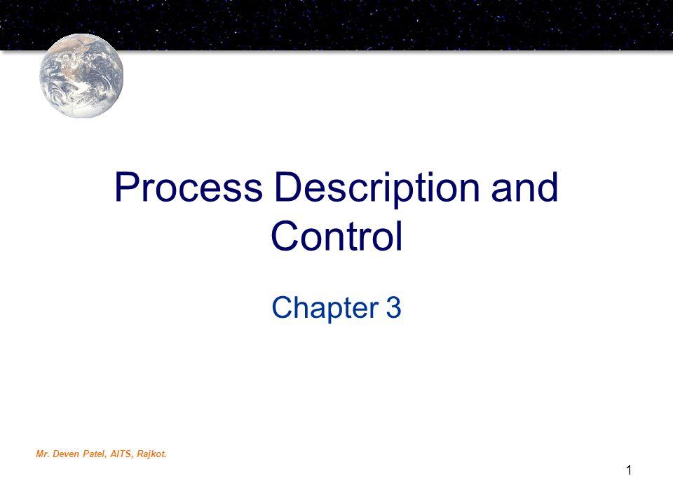 Mr. Deven Patel, AITS, Rajkot. 1 Process Description and Control Chapter 3