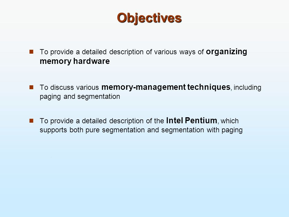 Background Program must be brought (from disk) into memory and placed within a process for it to be run Main memory and registers are only storage CPU can access directly Register access in one CPU clock (or less) Main memory can take many cycles Cache sits between main memory and CPU registers Protection of memory required to ensure correct operation