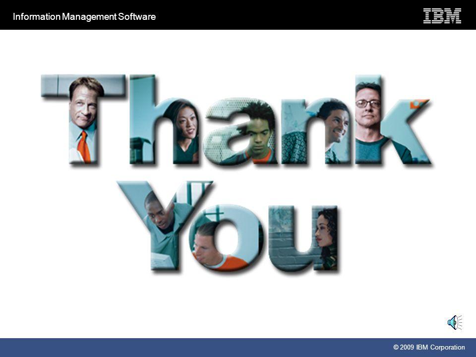 Information Management Software © 2009 IBM Corporation