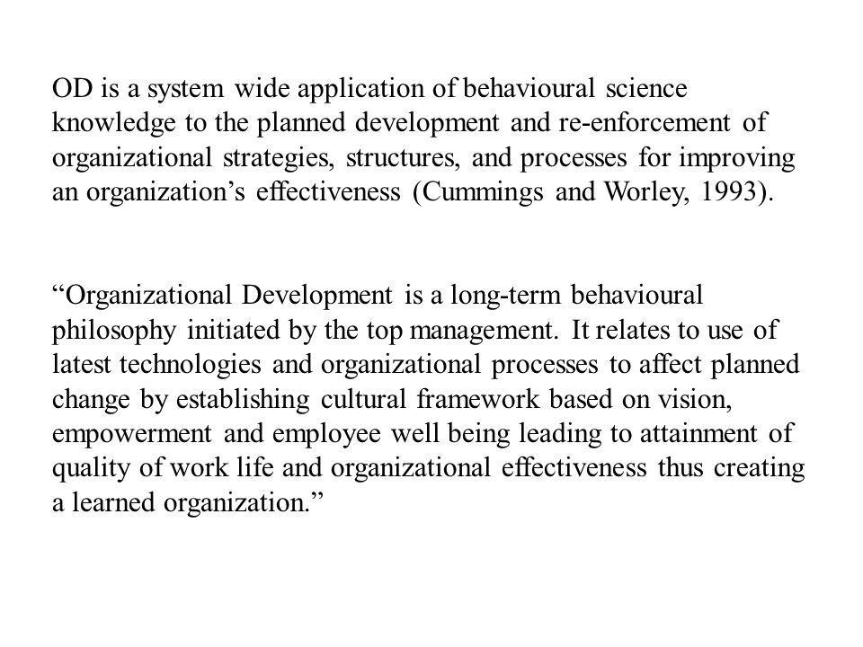 ORGANISATIONAL DEVELOPMENT Organizational Development is planned change in the organizational context.