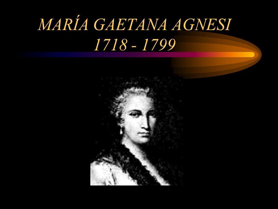 MARÍA GAETANA AGNESI 1718 - 1799