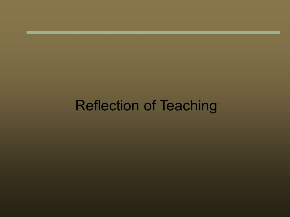 Reflection of Teaching