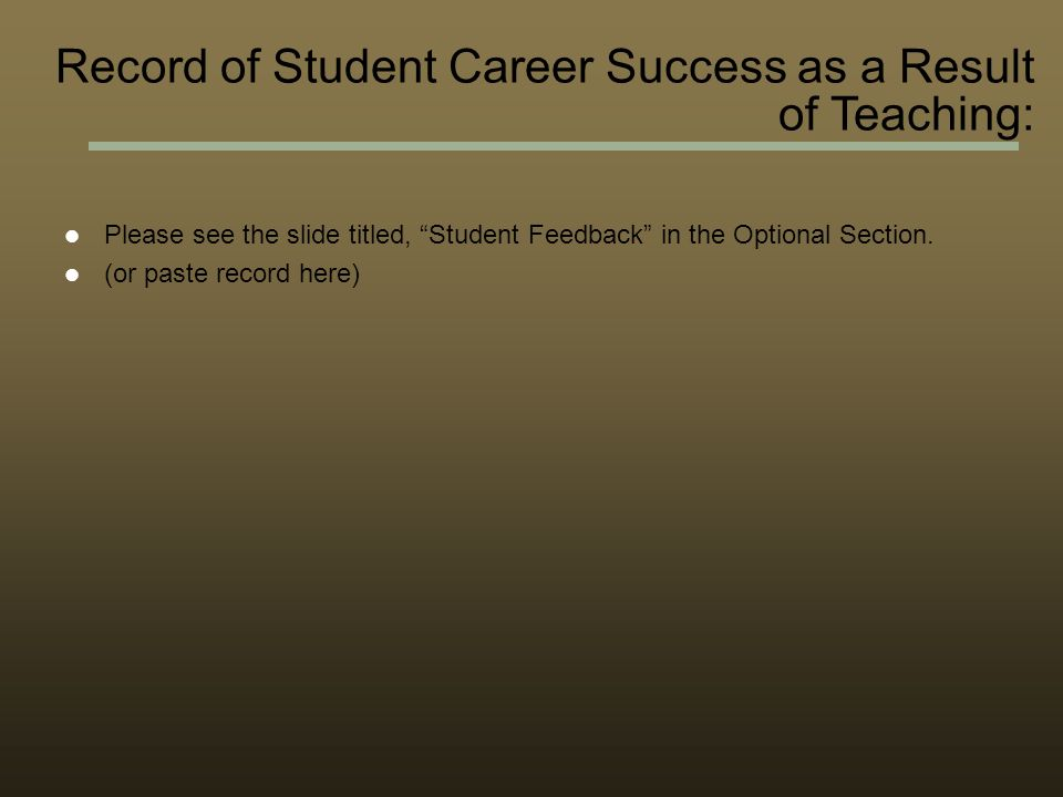 Please see the slide titled, Student Feedback in the Optional Section.