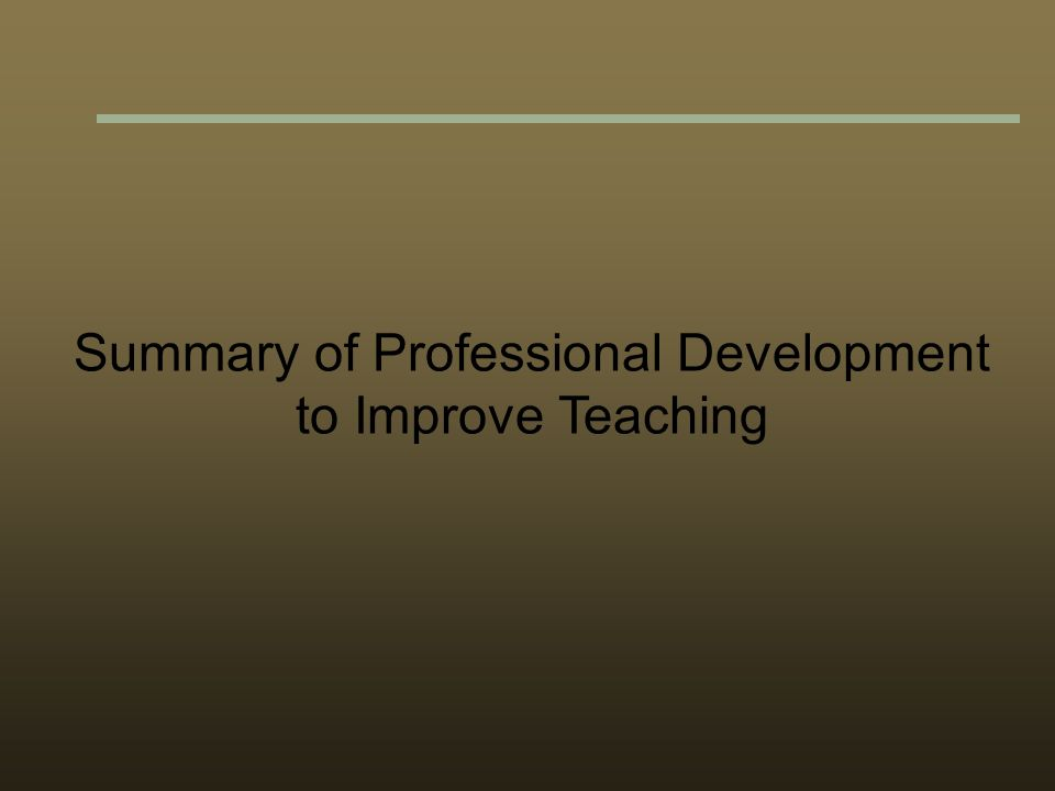 Summary of Professional Development to Improve Teaching