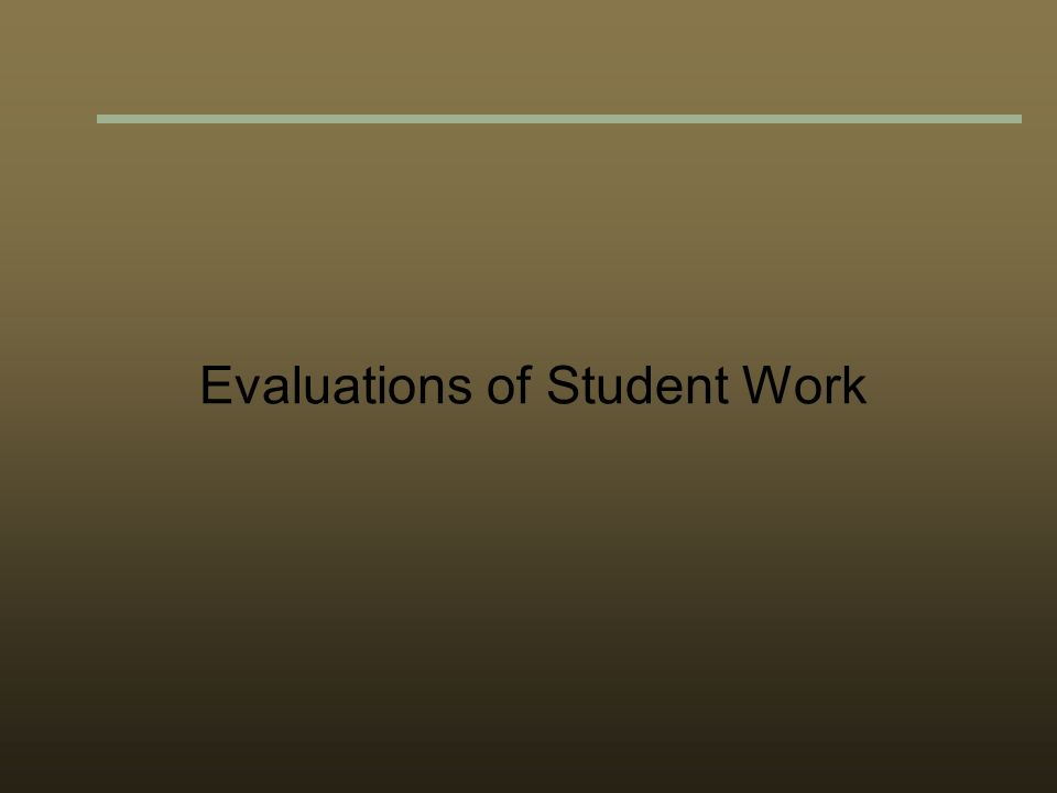 Evaluations of Student Work
