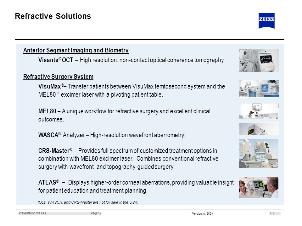 1.1 Page 12Presentation title XXX Version xx/200y Refractive Solutions Anterior Segment Imaging and Biometry Visante ® OCT – High resolution, non-cont