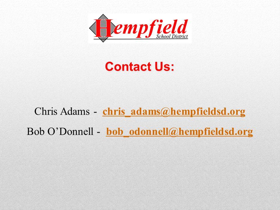 Chris Adams - chris_adams@hempfieldsd.orgchris_adams@hempfieldsd.org Bob ODonnell - bob_odonnell@hempfieldsd.orgbob_odonnell@hempfieldsd.org Contact U