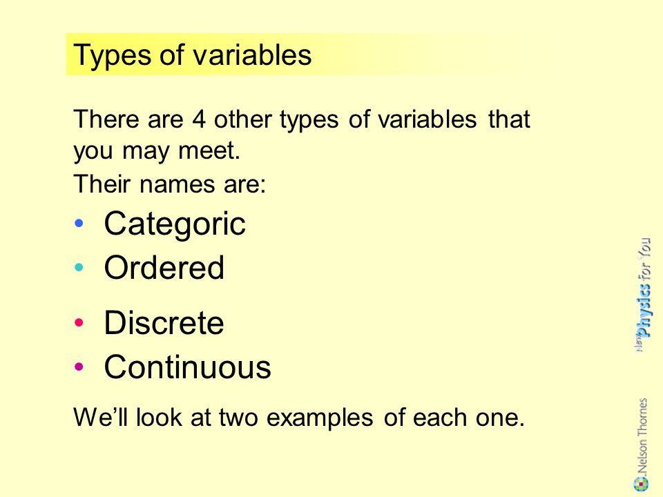 Revision of variables Summary: The independent variable is the one that you change or select.