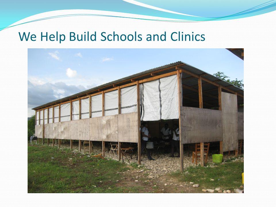 We Help Build Schools and Clinics